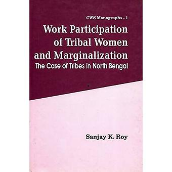 Work Participation of Tribal Women & Marginalization - the Case of Tri