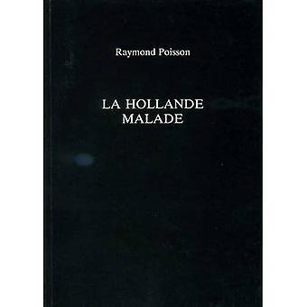 La Hollande Malade