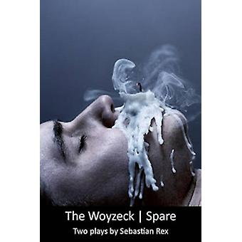 The Woyzeck / Spare - Two Plays by Sebastian Rex by Sebastian Rex - 97
