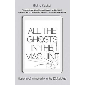 All the Ghosts in the Machine - The Digital Afterlife of your Personal