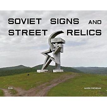 Soviet Signs & Street Relics by Jason Guilbeau - 9781916218406 Bo
