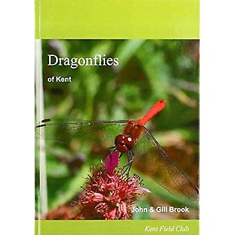 Dragonflies of Kent by Brook & GillBrook & John