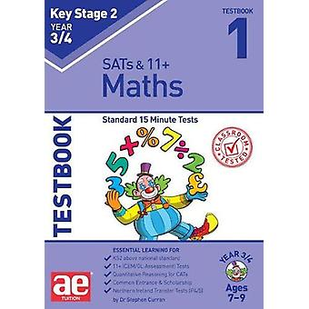 KS2 Maths Year 3/4 Testbook 1 - Standard 15 Minute Tests by Dr Stephen
