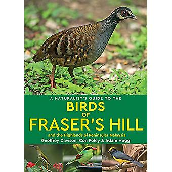 A Naturalist's Guide to the Birds of Fraser's Hill & the Highland