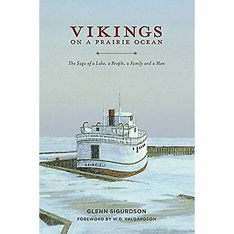 Vikings on a Prairie Ocean - The Saga of a Lake - a People - a Family