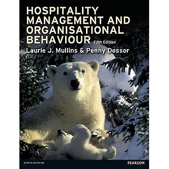 Hospitality Management and Organisational Behaviour by Laurie Mullins