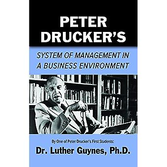 Peter Drucker's System of Management in a Business Environment by Lut