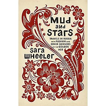 Mud and Stars - Travels in Russia with Pushkin and Other Geniuses of t