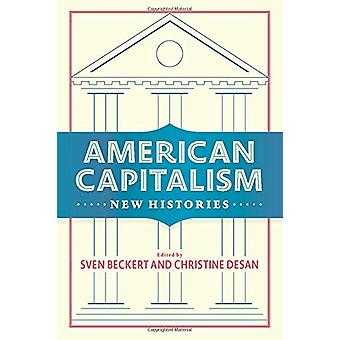 American Capitalism - New Histories by Sven Beckert - 9780231185257 Bo