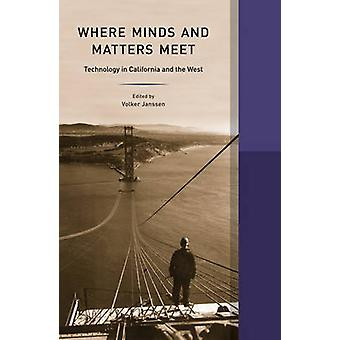 Where Minds and Matters Meet by Volker Janssen - 9780520289109 Book
