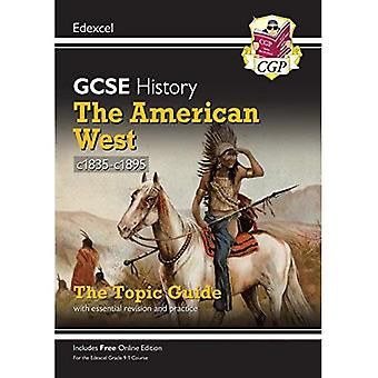 New Grade 9-1 GCSE History� Edexcel Topic Guide - The� American West, c1835-c1895