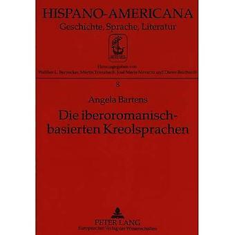 Die Iberoromanisch-Basierten Kreolsprachen: Ansaetze Der Linguistischen Beschreibung (Hispano-Americana)