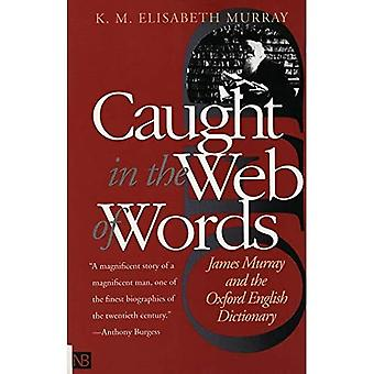 Caught in the Web of Words: James Murray and the Oxford English Dictionary