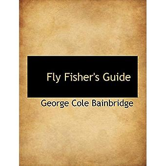 Fly Fisher's Guide by George Cole Bainbridge - 9781113933324 Book