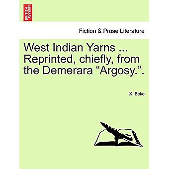 """West Indian Yarns ... Reprinted - Chiefly - from the Demerara """"A"""