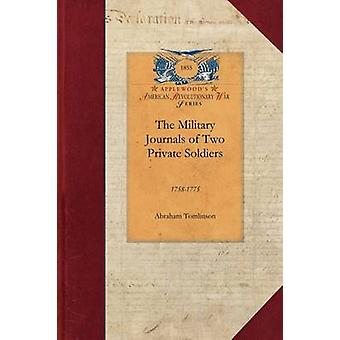 The Military Journals of Two Private Sol - 1758-1775 by Abraham Tomlin
