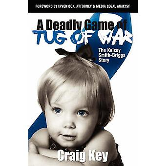 Deadly Game of Tug of War by Craig Key - 9781600373114 Book