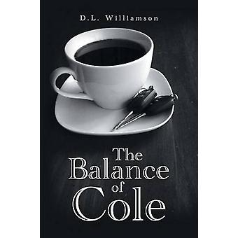 The Balance Of Cole by D L Williamson - 9781682132043 Book