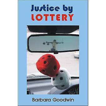 Justice by Lottery (2nd Revised edition) by Barbara Goodwin - 9781845