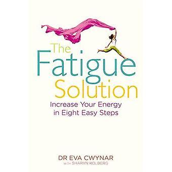 Utmattningslösningen - Öka din energi i åtta enkla steg av Eva