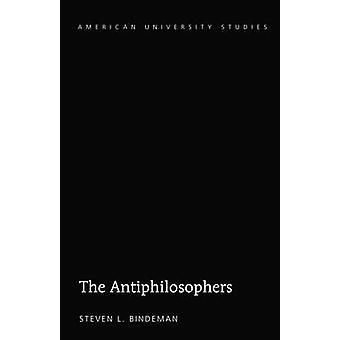 The Antiphilosophers 220 American University Studies Series 5 Philosophy