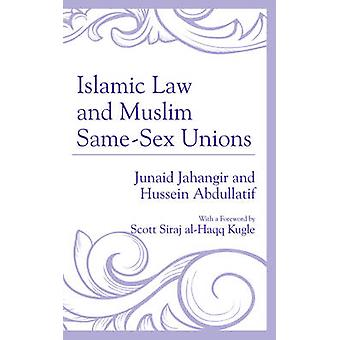 Islamic Law and Muslim Same-Sex Unions by Junaid Jahangir - Hussein A