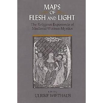Maps of Flesh and Light by Ulrike Wiethaus