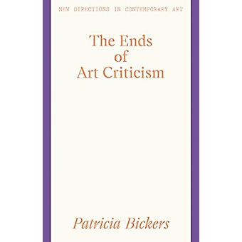 The Ends of Art Criticism by Patricia Bickers