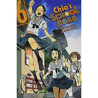 Chio's School Road, Vol. 6 par Tadataka Kawasaki (Broché, 2019)