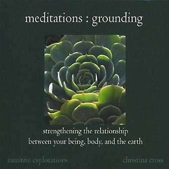 Christina Cross - meditaciones: Puesta a tierra-fortalecimiento de la importación de los E.e.u.u. de la relación [CD]