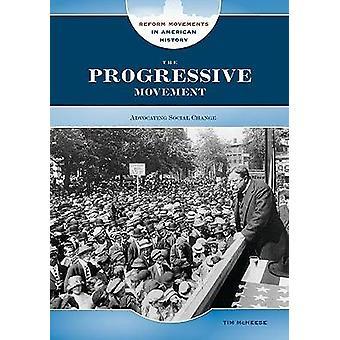 Die Progressive Bewegung von Tim McNeese - 9780791095010 Buch