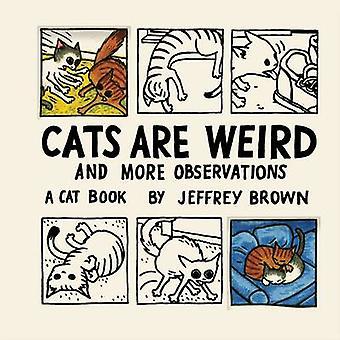 Kissat ovat outo Jeffrey Brown - 9780811874809 kirja