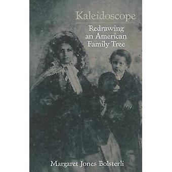 Kalejdoskop - Rita en amerikansk släktträd av Margaret Jones Bol