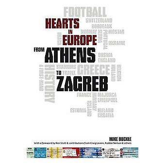 From Athens to Zagreb - A First Hand History of Hearts in Europe by Mi