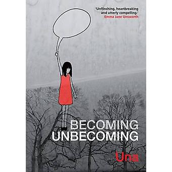Becoming Unbecoming by Una - 9781908434692 Book