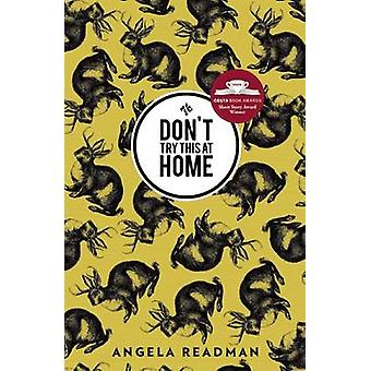 Don't Try This at Home by Angela Readman - 9781908276520 Book