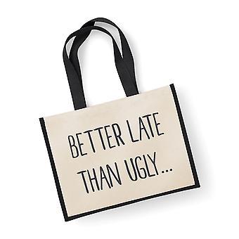Mare sac de iută mai bine târziu decât Ugly negru