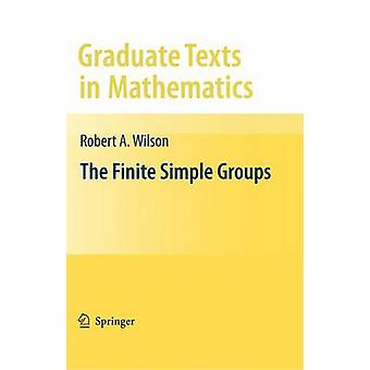 The Finite Simple Groups - An Introduction by Robert Wilson - Christop