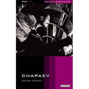Chapaev - Kinofile Filmmakers' Companion 12 by Julian Graffy - 9781850