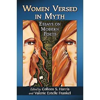 Kvinder bevandret i myten - Essays om moderne digtere af Colleen S. Harris-Kei