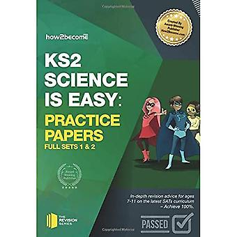 KS2 Science is Easy: Practice Papers - Full Sets of KS2 Science sample papers and the full marking criteria -...