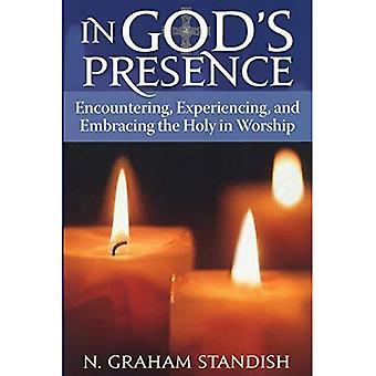 In Gods aanwezigheid: ontmoeten, ervaren en omarmen de Heilige in aanbidding