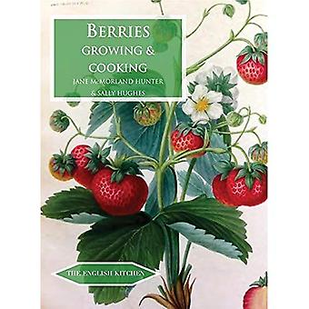 Berries: Growing & Cooking (The English Kitchen)