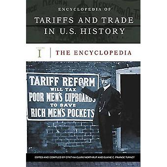 Encyclopedia of Tariffs and Trade in U.S. History by Lowenfeld & Andreas F.