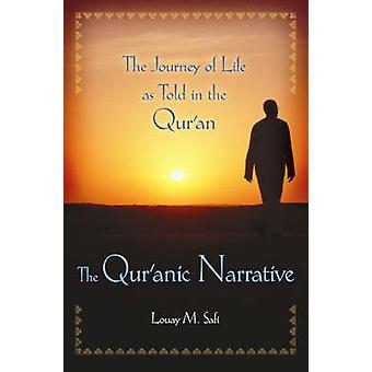 Die koranischen Erzählung der Reise des Lebens wie im Quran von Safi & Louay erzählte