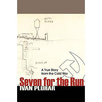 Seven for the Run by Pluhar & Ivan