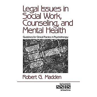 Legal Issues in Social Work Counseling and Mental Health Guidelines for Clinical Practice in Psychotherapy by Madden & Robert G.