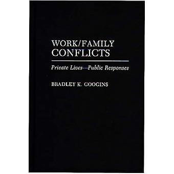 WorkFamily konflikter Private LivesPublic svar af Googins & Bradley K.