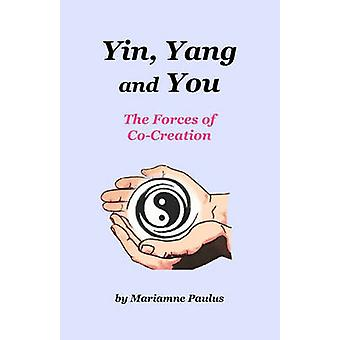 Yin Yang en u de krachten van co-creatie door Pike & Diane Kennedy