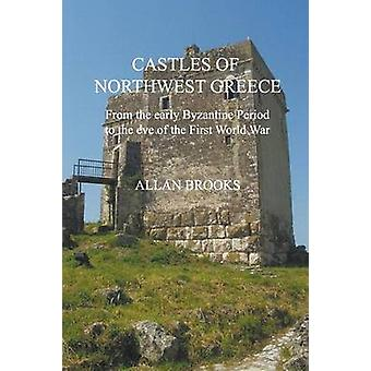 Castles of Northwest Greece by Brooks & Allan